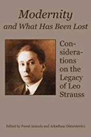 Modernity and What Has Been Lost: Considerations on the Legacy of Leo Straussby: Armada, Pawel (Editor) - Product Image